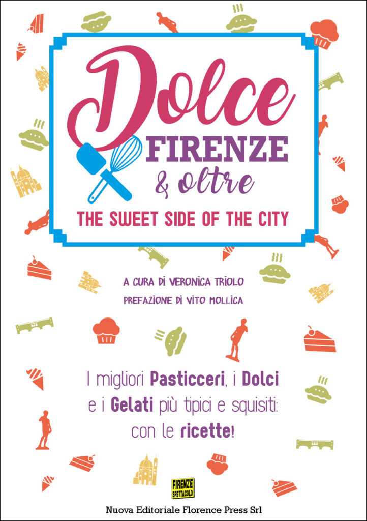 """Dolce Firenze & oltre"" The sweet side of the city"